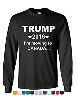 TRUMP 2016 I'm moving to Canada Long Sleeve T-Shirt Funny Election