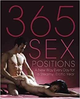365 sex positions a new way every day for steamy erotic year