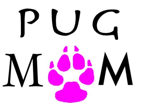 [PUG MOM - Pink Paw Vinyl Decal Sticker - Great for Truck Car Bumper or Tumbler - Perfect Dog Fur Baby Mother Pet Owner Gift, Made in the] (Shock Treatment Costumes)
