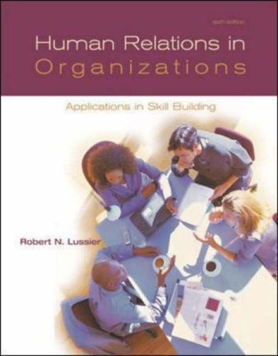 Human Relations in Organizations: Applications and Skill Building 6e with OLC and Powerweb: Applications and Skill Build