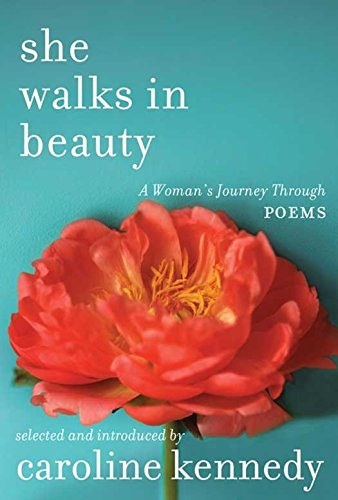 She Walks In Beauty by Caroline Kennedy