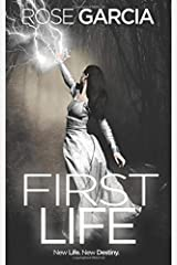 First Life (The Final Life Series) (Volume 4) Paperback