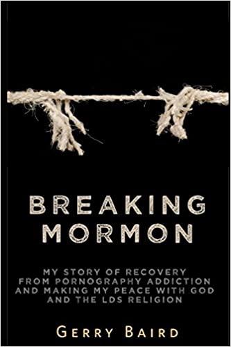 Breaking Mormon: My Story of Recovery from Pornography