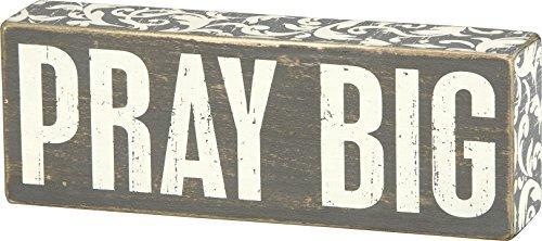 Pray Box - Primitives by Kathy Classic Box Sign, 6 x 17-Inches, Pray Big
