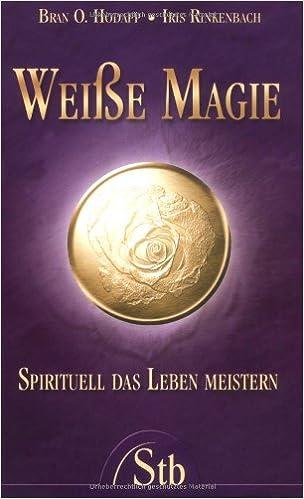 Super Weisse Magie: Spirituell das Leben meistern: Amazon.de: Bran O &RF_64
