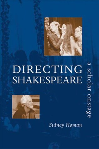 Directing Shakespeare: Scholar Onstage