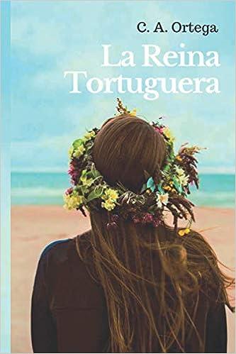 La Reina Tortuguera de C. A. Ortega