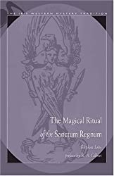 The Magical Ritual of the Sanctum Regnum (Ibis Western Mystery Tradition)