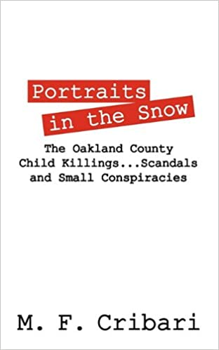 Portraits in the Snow: The Oakland County Child Killings