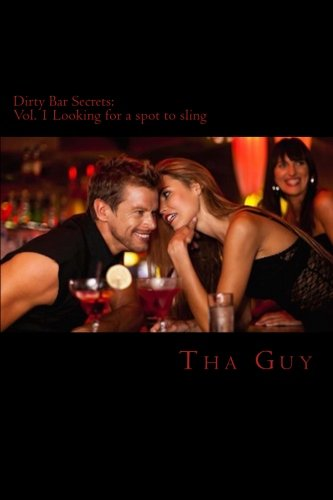 Download Dirty Bar Secrets: Vol. 1 Looking for a spot to sling (Volume 1) PDF
