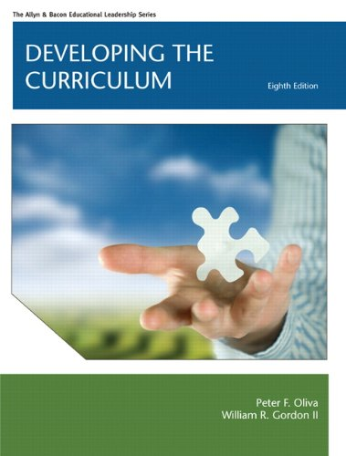 Developing the Curriculum (8th Edition) (Allyn & Bacon Educational Leadership)