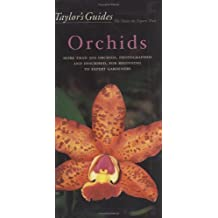 Taylor's Guide to Orchids: More Than 300 Orchids, Photographed and Described, for Beginning to Expert Gardeners