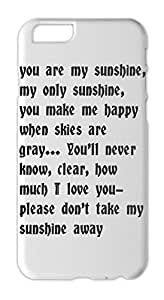 you are my sunshine, my only sunshine, you make me happy Iphone 6 plastic case