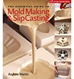 slip casting - The Essential Guide to Mold Making & Slip Casting (Lark Ceramics Books) (Hardback) - Common