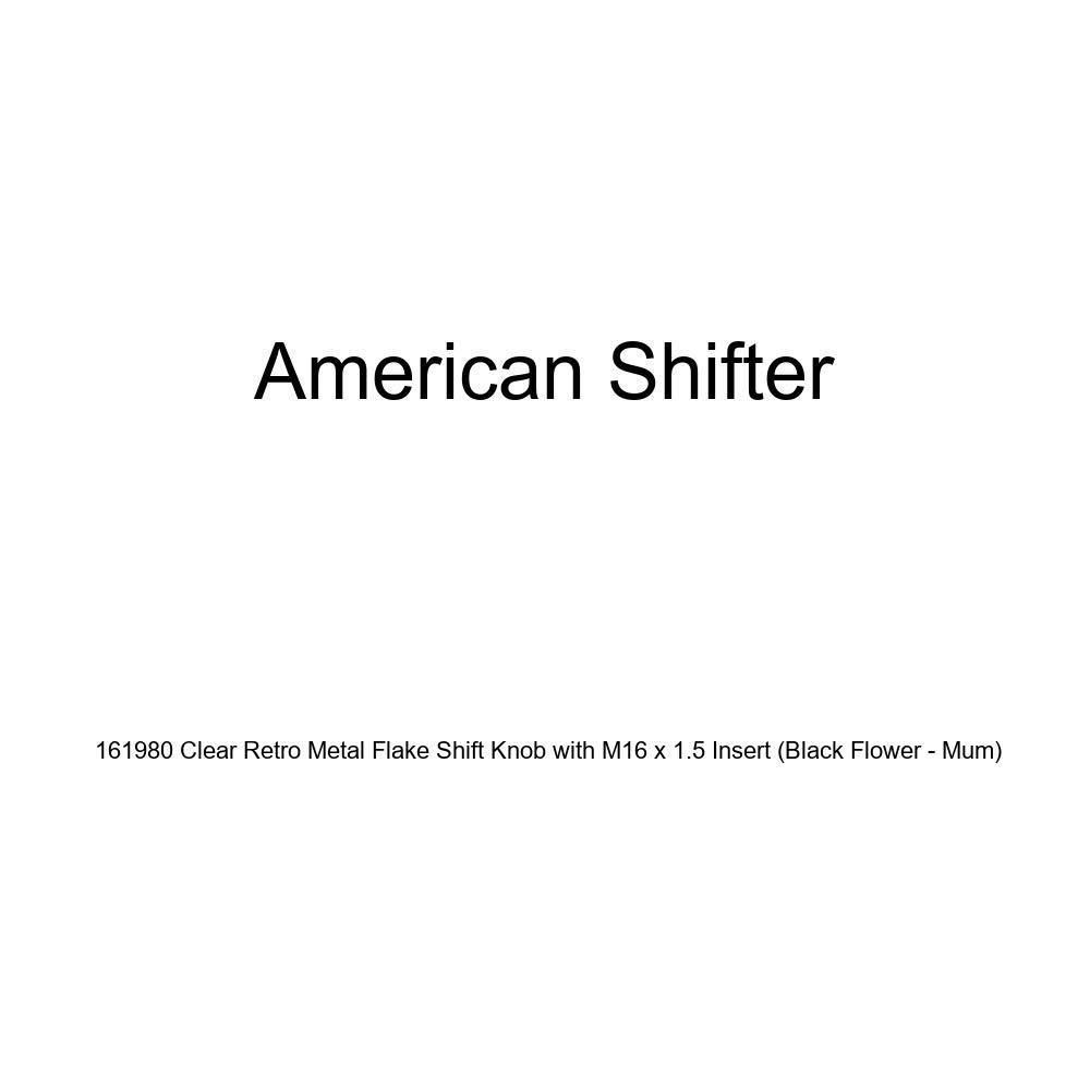 American Shifter 161980 Clear Retro Metal Flake Shift Knob with M16 x 1.5 Insert Black Flower - Mum