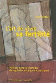 Art de vivre sa fertilité par Josef Rötzer