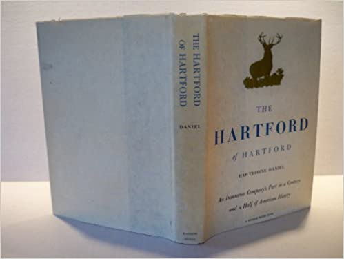 The Hartford Com >> The Hartford Of Hartford An Insurance Company S Part In A Century