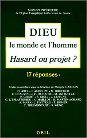 Livres Mission Intérieure de l'Eglise Evangélique Luthérienne de France. Dieu, le monde et l'homme. Hasard ou projet ? pdf