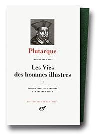 Plutarque : Les Vies des hommes illustres, tome II par  Plutarque