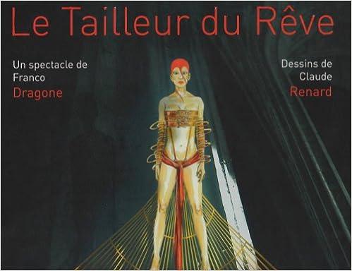 Lire Le tailleur du Rêve : Un spectacle de Franco Dragone pdf epub