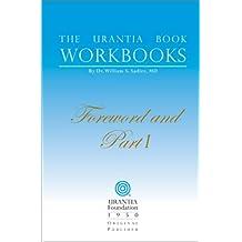 The Urantia Book Workbooks: Volume I - Foreword and Part I