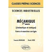 Sciences Industrielles, Mecanique 1e Annee: Cinematique et Statiq