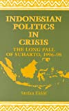 Indonesian Politics in Crisis, Stefan Eklof, 8787062690