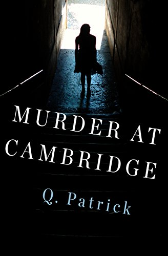 Murder at Cambridge by [Patrick, Q.]