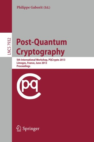 Post-Quantum Cryptography: 5th International Workshop, PQCrypto 2013, Limoges, France, June 4-7, 2013, Proceedings (Lecture Notes In Computer Science)