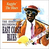 Raggin Blues: Essential East Coast Blues