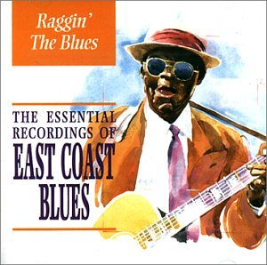 Raggin Blues: Essential East Coast Blues by Red River
