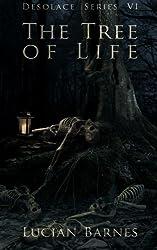 The Tree of Life: Desolace Series VI (Volume 6)
