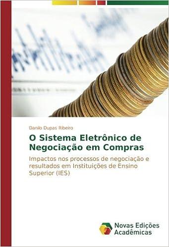 O Sistema Eletrônico de Negociação em Compras: Impactos nos processos de negociação e resultados em Instituições de Ensino Superior (IES)