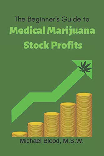 41SNNV1ifcL - The Beginner's Guide to Medical Marijuana Stock Profits: The top 10 Stocks of 2018 & Many Other Promising Marijuana Stocks (Medical Marijuana Stocks of the year)