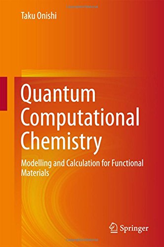 Quantum Computational Chemistry: Modelling and Calculation for Functional Materials