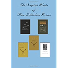 The Complete Works of Clara Dillingham Pierson