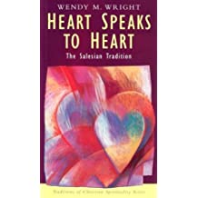 Heart Speaks to Heart: The Salesian Tradition (Traditions of Christian Spirituality.)