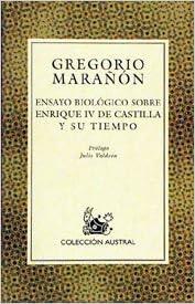 Ensayo biológico sobre Enrique IV de Castilla y su tiempo ...
