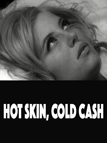 Hot Skin Cold Cash -