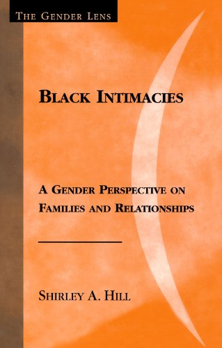 Black Intimacies: A Gender Perspective on Families and Relationships (Gender Lens Series)