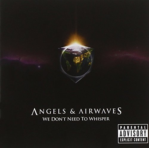 CD : Angels & Airwaves - We Don't Need To Whisper [explicit Content]
