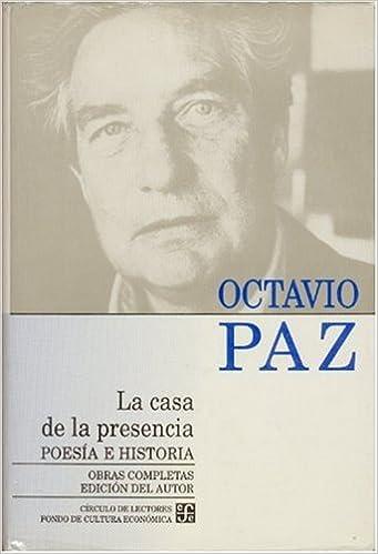 La Casa de La Presencia: Poesia E Historia (Letras Mexicanas)