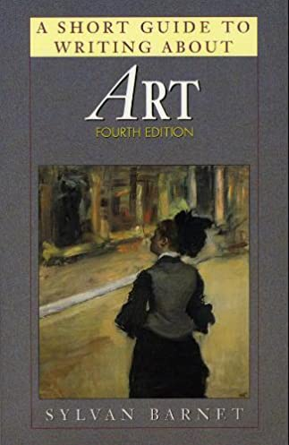 a short guide to writing about art fourth edition sylvan barnet rh amazon com a short guide to writing about art by sylvan barnet a short guide to writing about art by sylvan barnet online