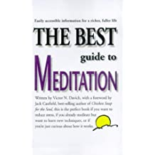 The Best Guide to Meditation: This is the Perfect Book if You Want to Reduce Stress, if You Already Meditate but Want to Learn New Techniques, or if You're Just Curious About How it Works by Victor N. Davich (1998-05-15)