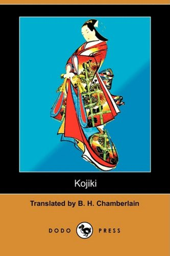 Read Online Kojiki; Or, Furukotofumi (the Records of Ancient Matters) (Dodo Press) (German Edition) ebook