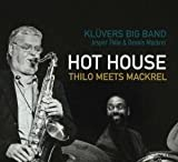 Hot House - Thilo Meets Mackrel by Kluvers Big Band (2009-01-27)