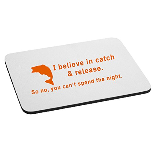 I Believe In Catch And Release You Can't Spend The Night Funny Mouse Pad - Orange - Cant Catch Mouse