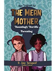 The Legend of The Mean Mother: A Spooky Thrilling Camp-Fire Slumber Party Halloween Haunting Tale