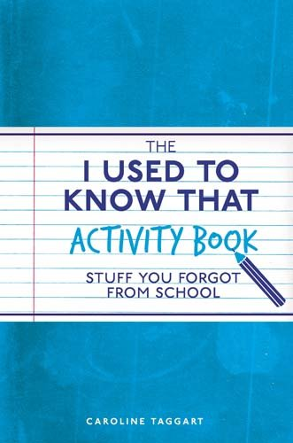 The I Used to Know That Activity Book: Stuff You Forgot from School -  Caroline Taggart, Paperback
