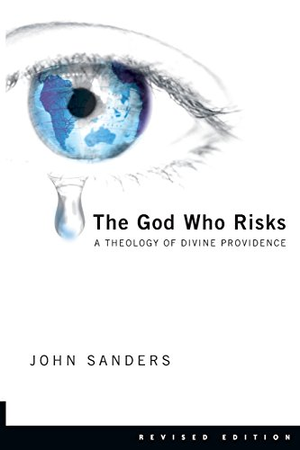 The God Who Risks: A Theology of Divine Providence (Providence Outlet)